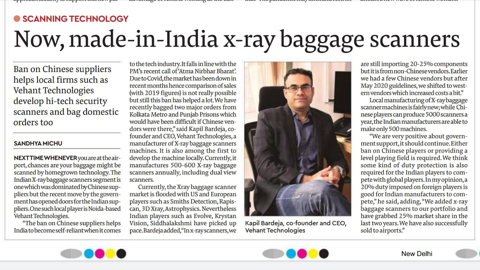 The Financial Express interviews Kapil Bardeja, Co-Founder & CEO, Vehant technologies who speaks about our homegrown technology - Advanced X-Ray baggage scanners. Also, how the ban on Chinese suppliers has helped the domestic firms.