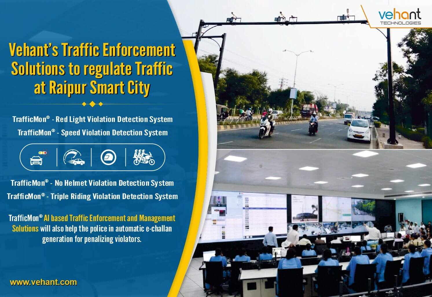 Raipur Smart City Police will take on the traffic violators with Vehant's TrafficMon® - Integrated Traffic Management System. The system is being implemented by Larsen & Toubro.