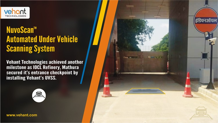 IOCL Refinery, Mathura secured it's entry checkpoint by installing Vehant's NuvoScan (H) - Under Vehicle Scanning System.