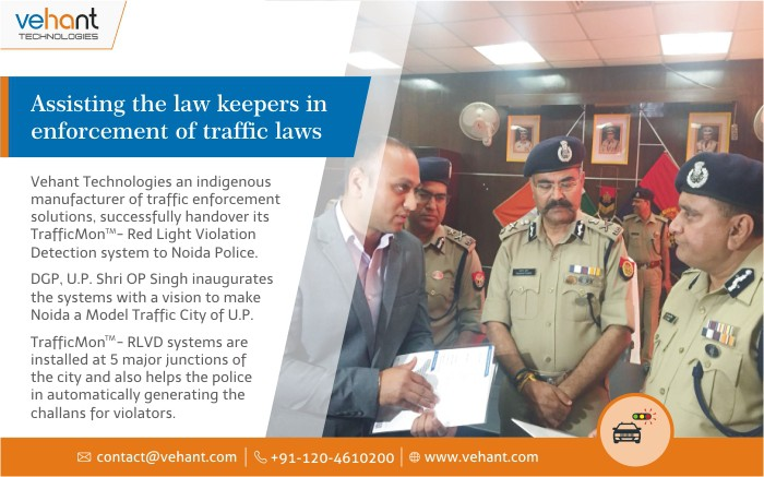 Successfully handed over TrafficMon - Red Light Violation Detection System to Noida Police